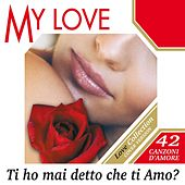 My Love: Ti Ho Mai Detto Che Ti Amo? by Various Artists