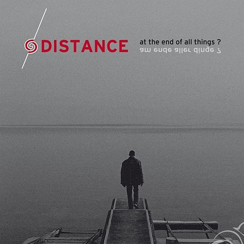 At the End of All Things? by Distance