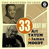 The Masters of Jazz: 33 Best of Art Tatum & James Moody by Various Artists