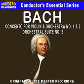 Bach: Violin Concerto No. 1 & 2, Orchestral Suite No. 2 by Various Artists