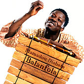 Mamadou Diabate: Balanfola by Mamadou Diabate