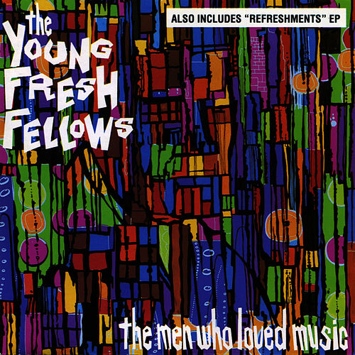 The Men Who Loved Music by Young Fresh Fellows