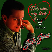 This Was My Love / Shall We Dance by Jack Jones