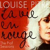 La Vie En Rouge / The Piaf Sessions by Louise Pitre