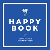 Happy Book by Jerry Joseph And The Jackmormons