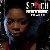 I'm With It by Speech Debelle