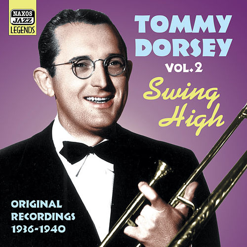 Dorsey, Tommy: Swing High (1936-1940) by Tommy Dorsey