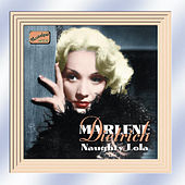 Dietrich, Marlene: Naughty Lola (1928-1941) by Marlene Dietrich