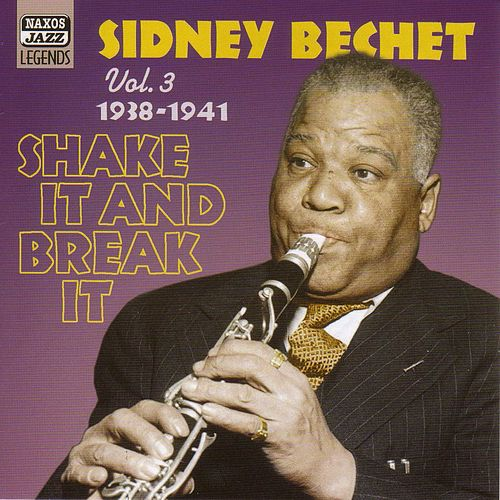 Bechet, Sidney: Shake It And Break It (1938-1941) by Various Artists
