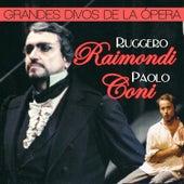 Grandes Divos de la Opera. Paolo Coni y Ruggero Raimondi by Various Artists