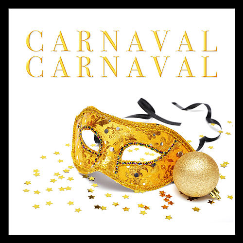 Carnaval Carnaval by Various Artists