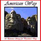 American Way: 40 Patriotic Songs for President's Day by American Music Experts