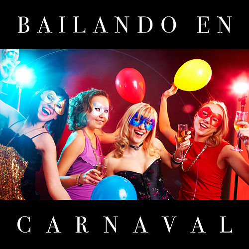 Bailando en Carnaval by Various Artists
