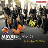 Soy Lo Que Te Hala by Maykel Blanco Y Su Salsa Mayor