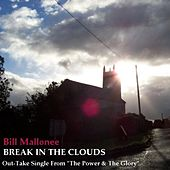 Break In The Clouds (out-take from The Power & The Glory Sessions) - Single by Bill Mallonee
