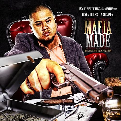 Mafia Made 2 (No Dj Version) by CARTEL MGM