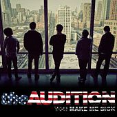 You Make Me Sick - Single by The Audition