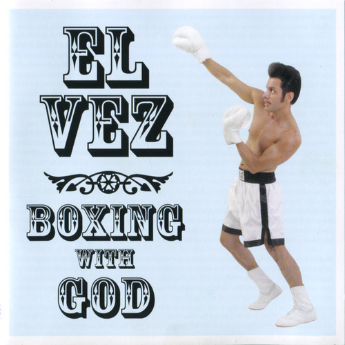 Boxing With God - Music from and Inspired By the Gospel Show by El Vez