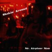 Shakin' Around - EP by Mr. Airplane Man