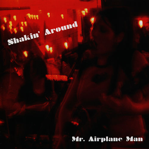 Shakin' Around - EP by Mr. Airplane Man