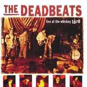 Live at the Whiskey - 1978 by The Deadbeats
