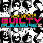 Guilty Pleasurez by Brokencyde