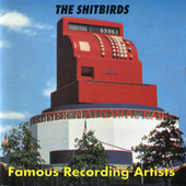 Famous Recording Artists by The Shitbirds