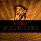 John Holt Sings Studio 1 Hits by John Holt
