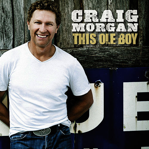 This Ole Boy by Craig Morgan