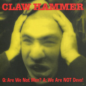 Q: Are We Not Men? A: We Are NOT Devo! by Claw Hammer