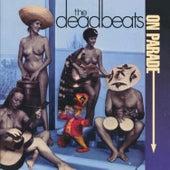 Deadbeats on Parade by The Deadbeats