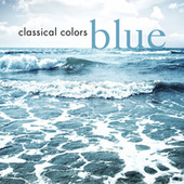 Classical Colors - Blue by Various Artists