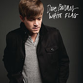 White Flag (Radio Edit) by Dave Barnes