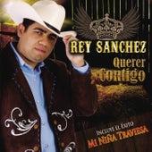 Querer Contigo by Rey Sanchez