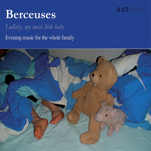 Berceuses: Evening Music for the Whole Family by Various Artists