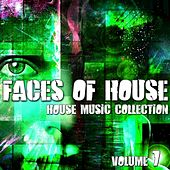 Faces of House - House Music Collection (Vol. 7) by Various Artists