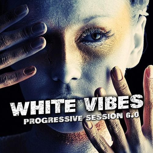 White Vibes (Progressive Session 6.0) by Various Artists