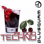Techno Blood (Finest Techno Tracks Selection) by Various Artists