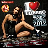 I Love Urbano 2012 by Various Artists