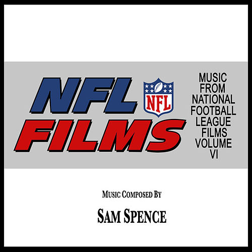 Music from NFL Films Vol. 6 by Sam Spence