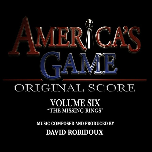 America's Game Vol. 6 'The Missing Rings' (Music from the NFL Films Series) by David Robidoux