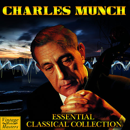 Essential Classical Collection by Charles Munch