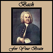 Bach for Your Brain by Various Artists