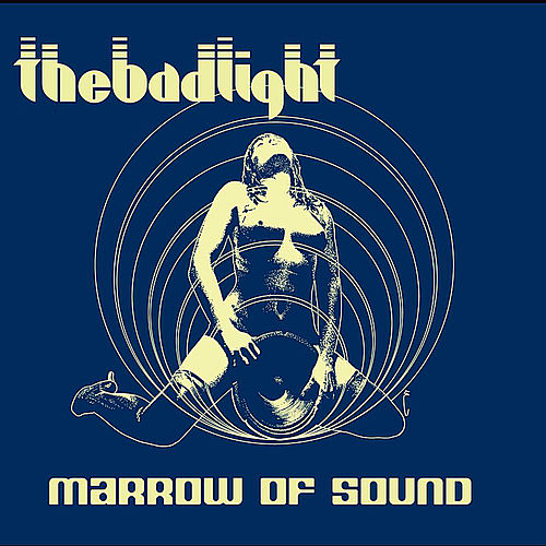 Marrow of Sound by The Bad Light