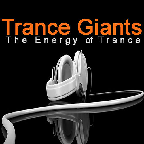 Trance Giants - the Energy of Trance by Various Artists