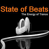 State of Beats - the Energy of Trance by Various Artists