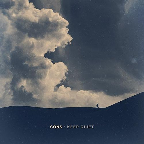 Keep Quiet by The Sons