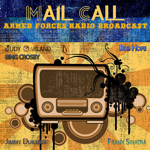 Armed Forces Radio Broadcast - Mail Call by Various Artists