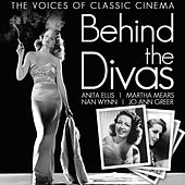 The Voices of Classic Cinema. Behind the Divas by Various Artists