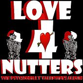Love 4 Nutters: The Psychobilly Valentines Album by Various Artists
